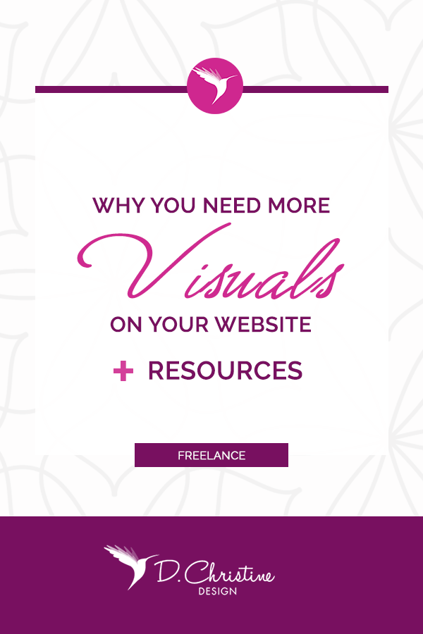 Why you need more Visuals on your Website + Resources - dchristinedesign.com